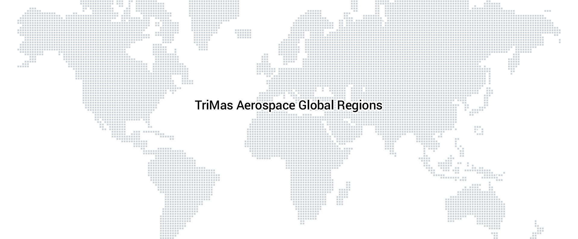 TriMas Aerospace Global Regions map